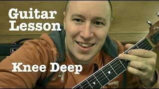 Knee Deep - Guitar Lesson - Zac Brown Band (Jimmy Buffett)     Todd Downing