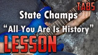 State Champs-All You Are Is History-Guitar Lesson-Tutorial-How to Play-Pop Punk
