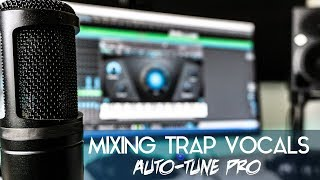 Mixing Trap Vocals with Auto-Tune Pro