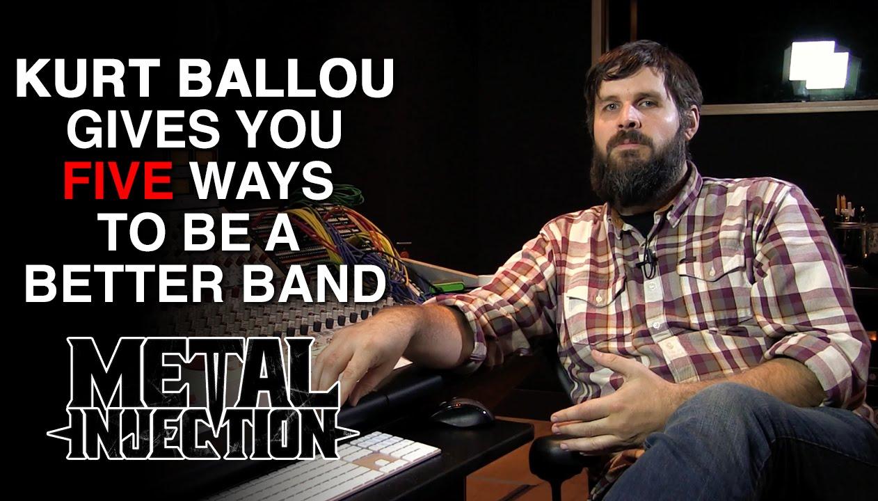 Kurt Ballou S Five Ways To Can Be A Better Band Metal