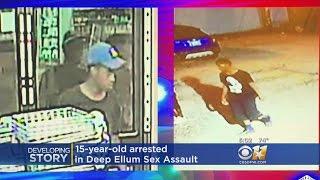 Teen Arrested In Deep Ellum Sex Assault