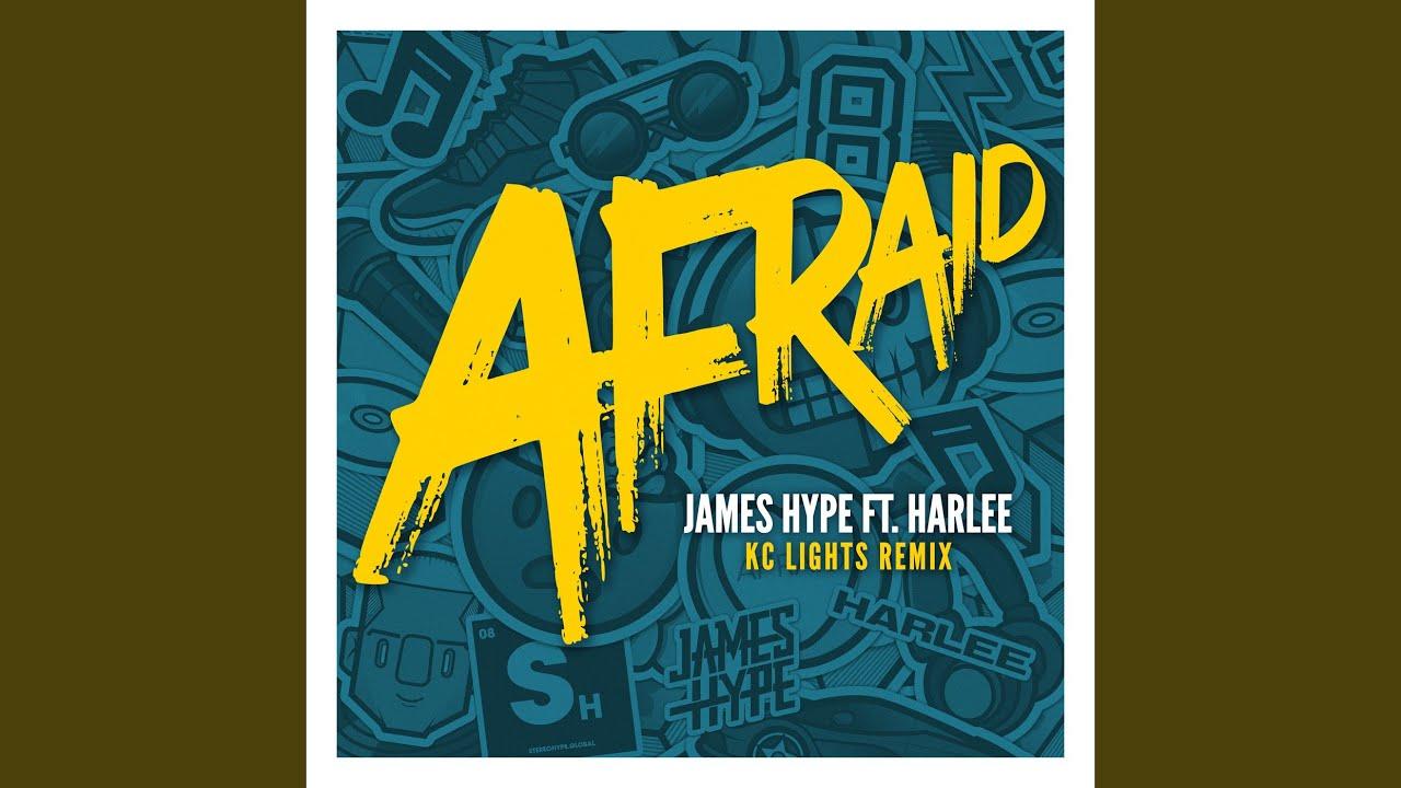 James Hype - Afraid (KC Lights Remix)
