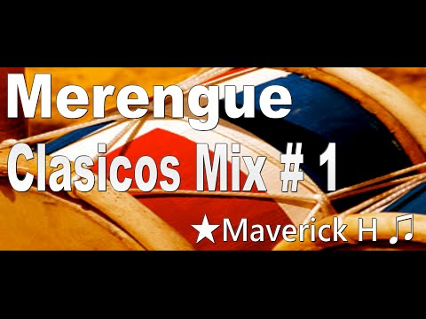 Merengue Clasicos Mix # 1 ♫ ★Maverick H