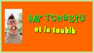 Mr Tchestu et le toubib
