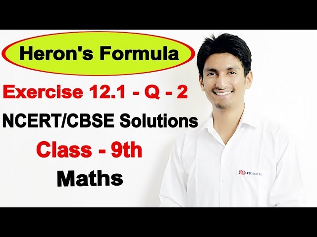 Chapter 12 Exercise 12.1 - Question 2 - Heron's Formula Class 9 Maths - NCERT Solutions