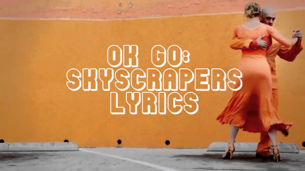ok-go-skyscrapers-lyrics-andrew-smith