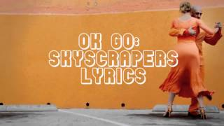 OK Go - Skyscrapers (Lyrics)