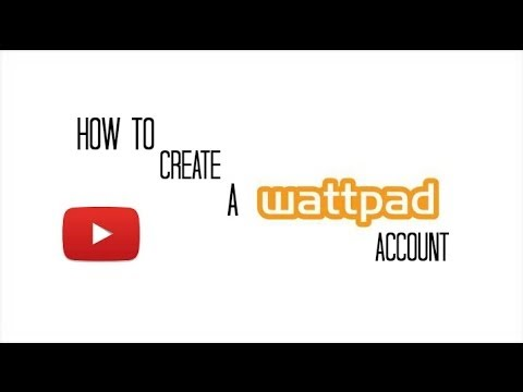 How to Create a Wattpad Account (TUTORIAL)