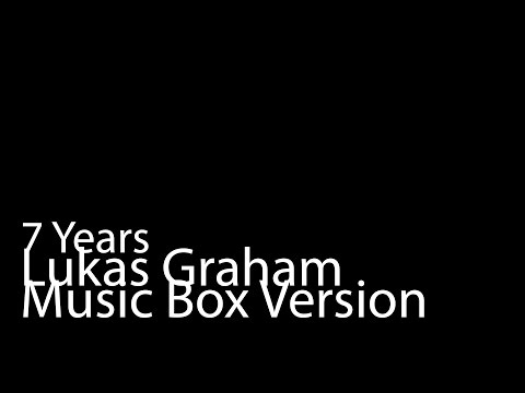 7 Years (Music Box Version) - Lukas Graham