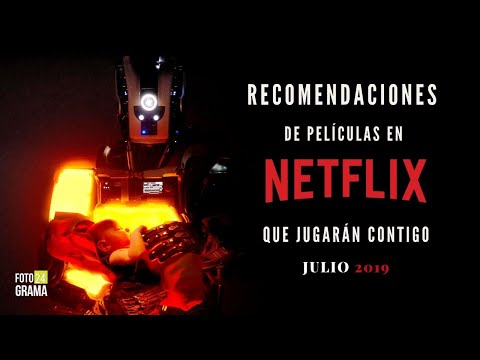 Películas En Netflix Que Jugarán Contigo (Recomendaciones Julio 2019) | Fotograma 24 Con David Arce