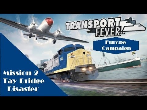 Transport Fever | Europe Campaign | Mission 2 Tay Bridge Disaster