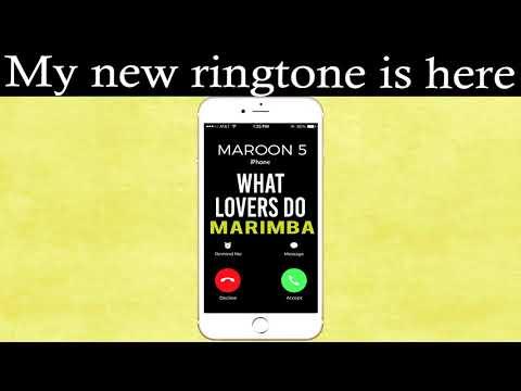 Latest iPhone Ringtone - What Lovers Do Marimba Remix Ringtone - Maroon 5