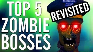 Top 5 WORST/Annoying Zombie Bosses Revisited!  ~ CoD WaW, Bo, Bo2 & Exo-Zombies Gameplay!