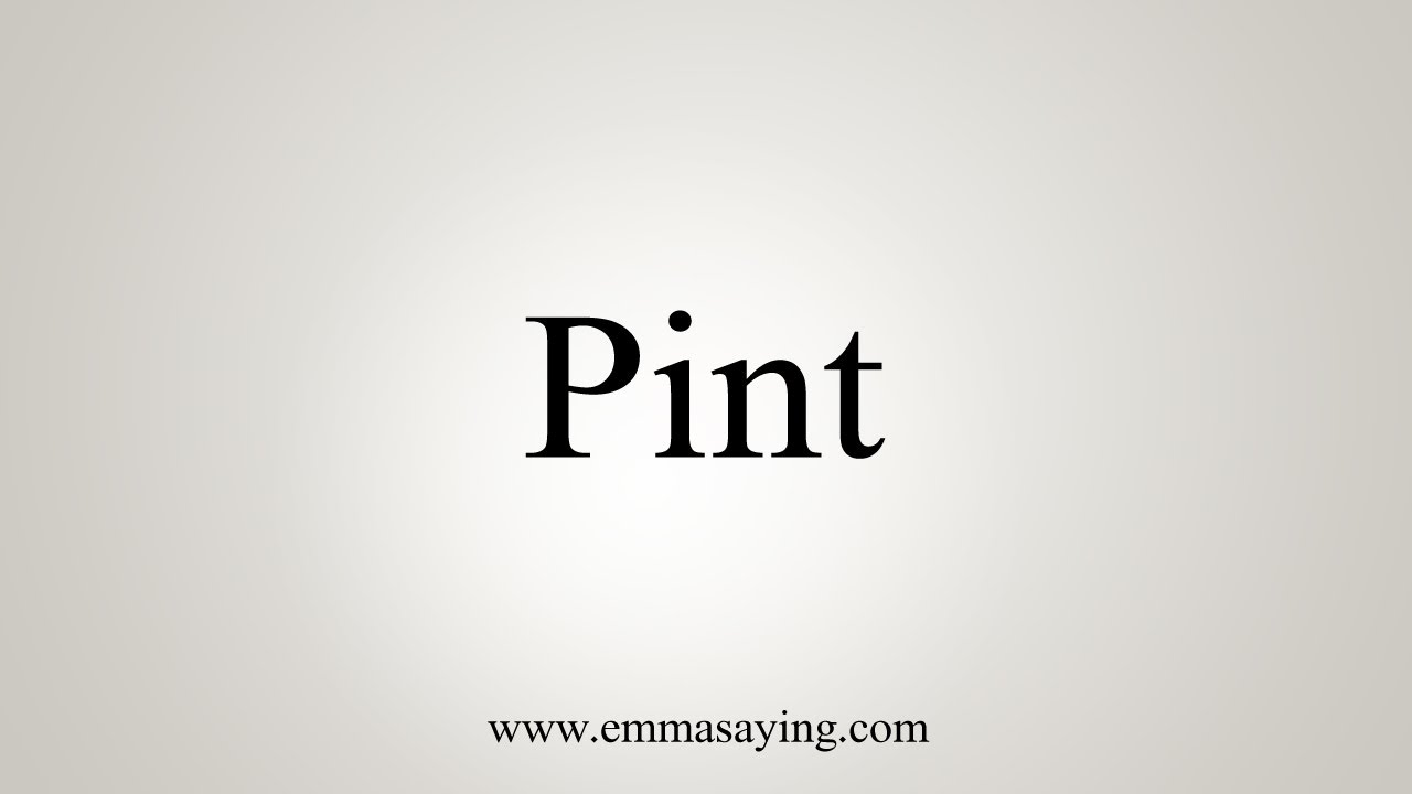 How To Say Pint