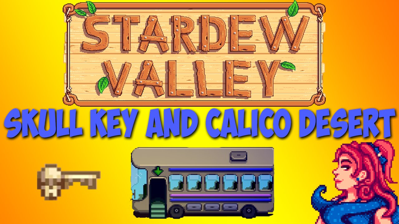 Stardew Valley Skull Key And Calico Desert Youtube