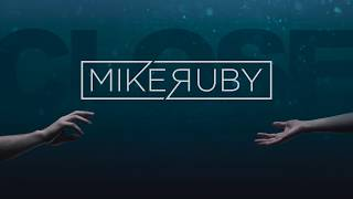 Mike Ruby Close