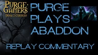 Dota 2 Purge plays Abaddon w/ R.Commentary