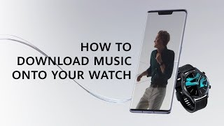 HUAWEI Watch GT 2 – How to Download Music onto Your Watch