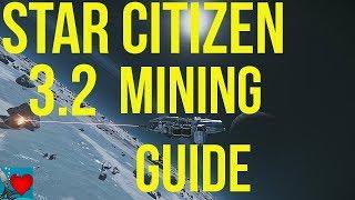 Star Citizen 3.2 - Mining Guide