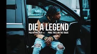 Polo G - Die A Legend (Type Beat) [Prod TrellOnTheTrack] PIANO TYPE BEAT