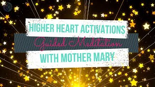 V33M | Higher Heart Activations with Mother Mary | #Relaxation