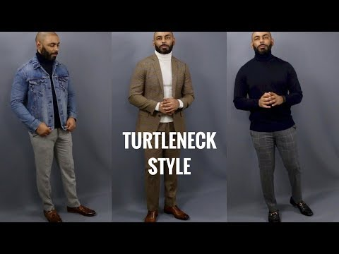 How  To Style A Men's Turtleneck Sweater/How To Wear A Men's Turtleneck Sweater