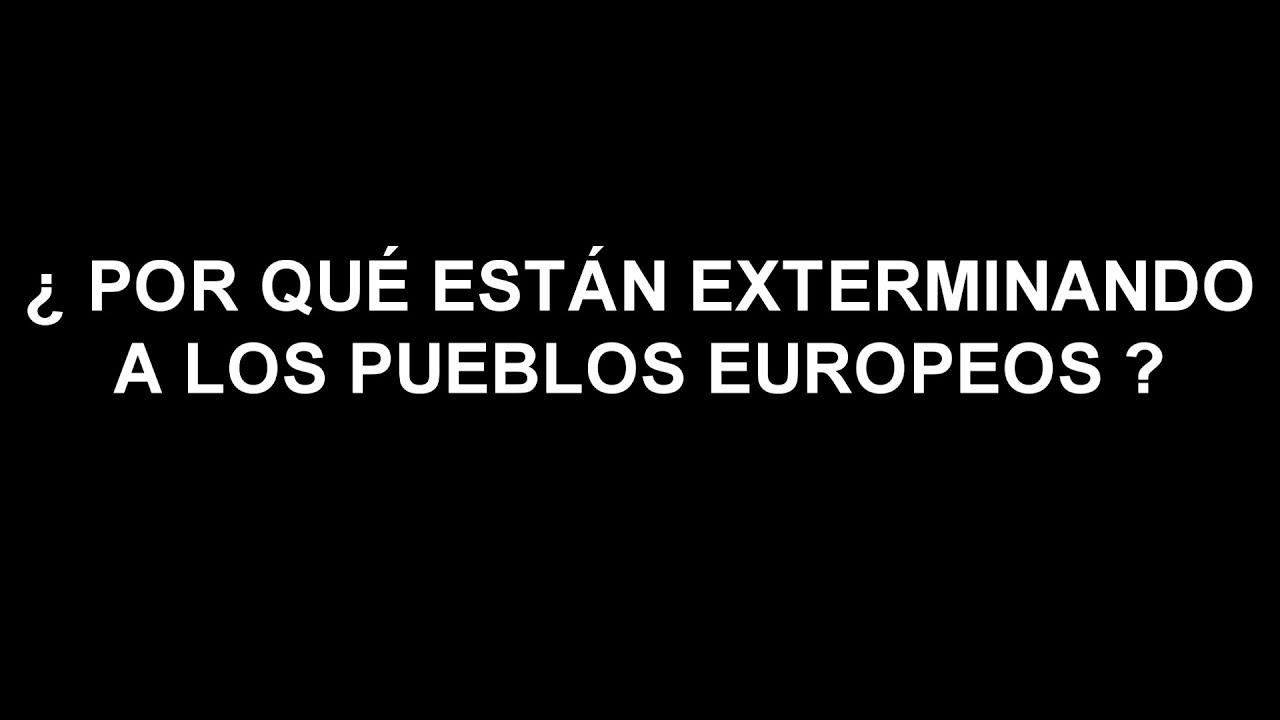 ¿Por qué están exterminando a los pueblos europeos?