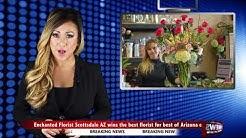 Scottsdale Florist, Enchanted Florist Wins Best Florist in Scottsdale and AZ