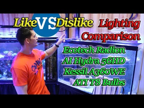 Like Vs Dislike:  Lighting Kessil A360, AI hydra 26HD, Ecotech radion and T8 Bulbs