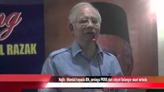 Najib : Mandat kepada BN, peniaga PKNS dan rakyat Selangor akan terbela
