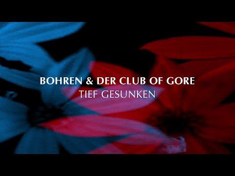 Bohren & Der Club Of Gore 'Tief gesunken' (Official Video)