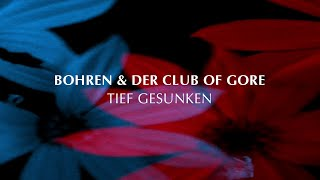 Bohren & Der Club Of Gore 'Tief gesunken' (Official Video)