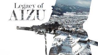 SAMURAI SPIRIT TOURISM : Legacy of Aizu