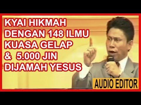 KYAI HIKMAH DENGAN 148 ILMU KUASA GELAP & 5.000 JIN DIJAMAH YESUS