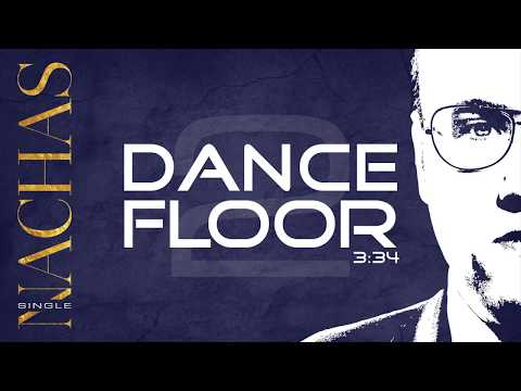 NACHAS - Dance Floor (Lyric Video)
