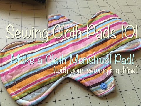 Sewing Cloth Pads 101 - How to Sew a Cloth Pad