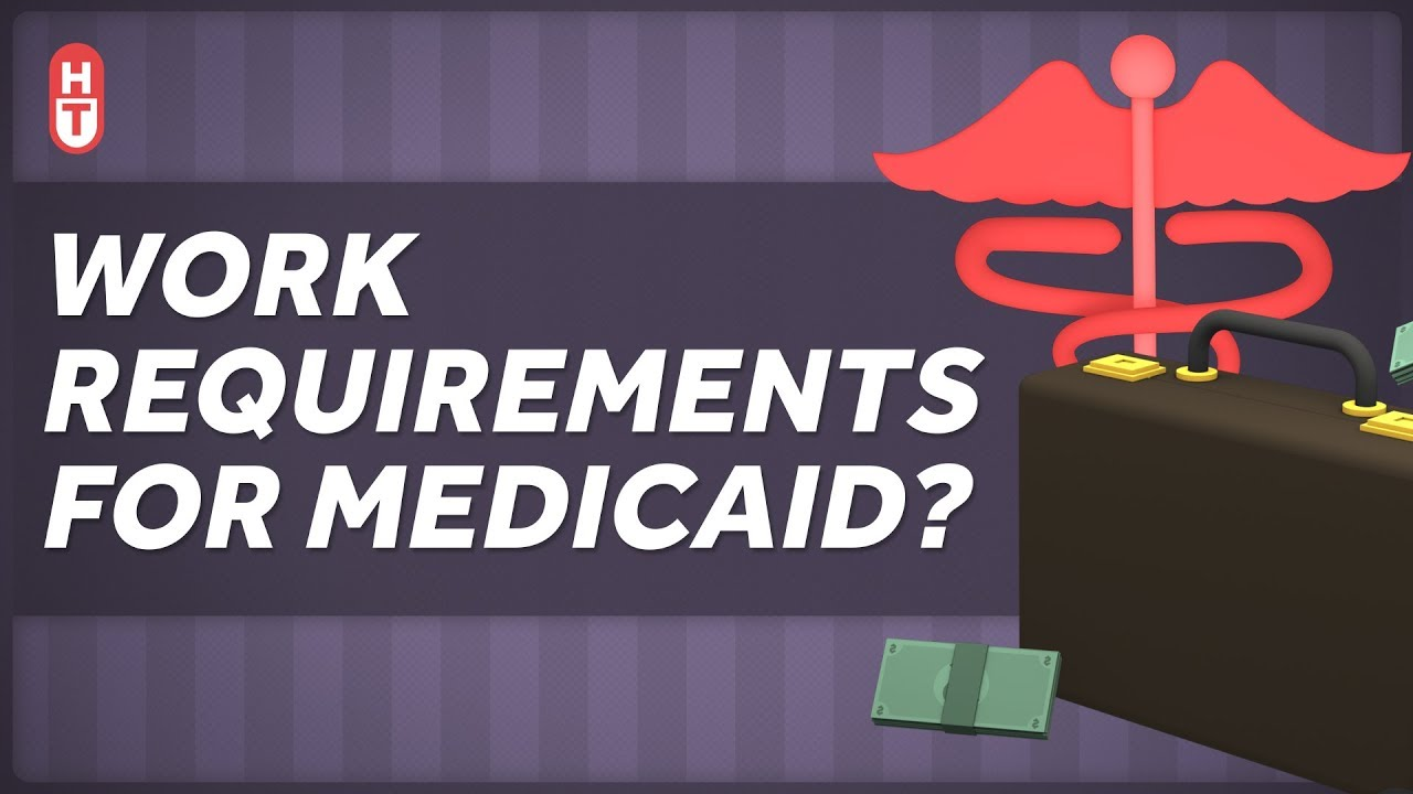 The Reality of Work Requirements for Medicaid - YouTube