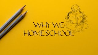 Why Do We #Homeschool?