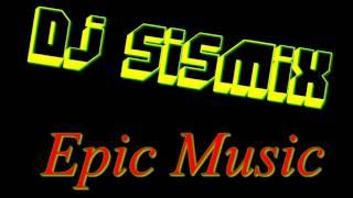 DJ SisMix - Epic Music (New Style)