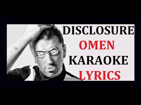 DISCLOSURE - OMEN (feat. SAM SMITH) KARAOKE VERSION LYRICS