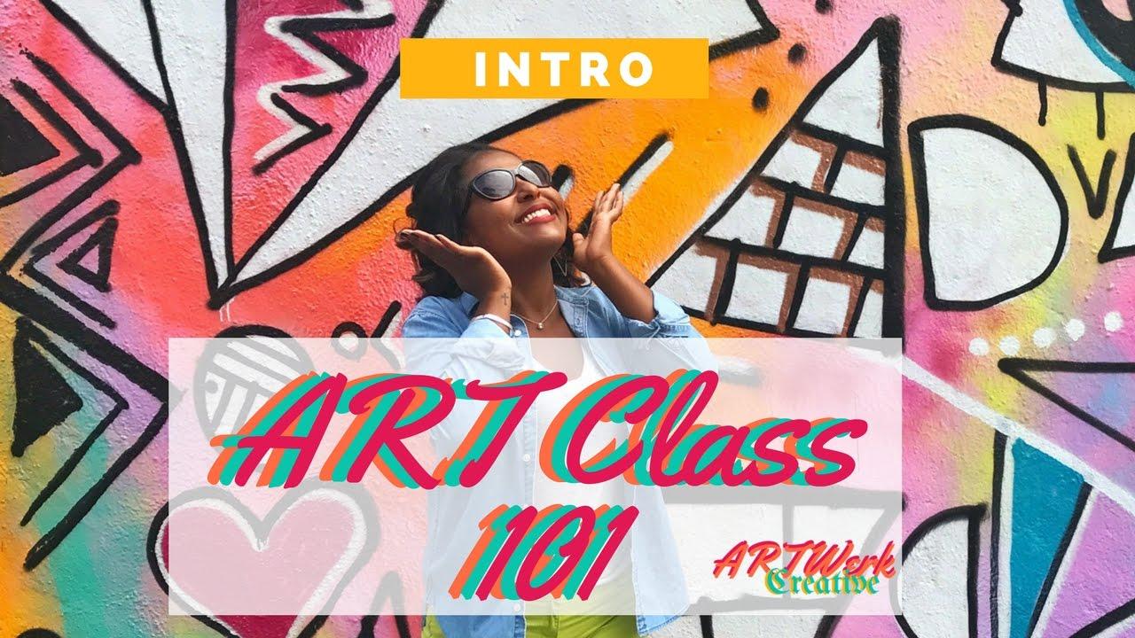ART Class 101 Welcome To ARTWerk Creative
