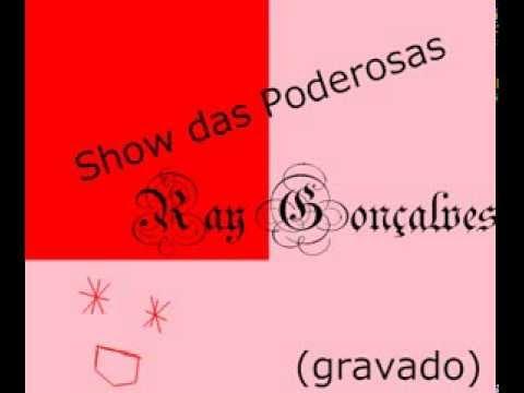 Ray Gonçalves - Show Das Poderosas
