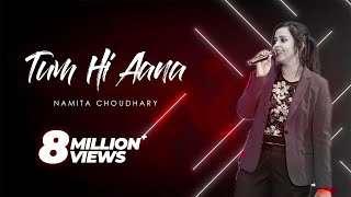 Tum Hi Aana | Female Cover | Extended Version | Marjaavaan | Namita Choudhary | Jubin Nautiyal |.mp3