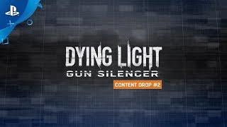 Dying Light - Gun Silencer Content Drop #2 | PS4