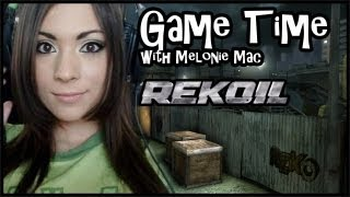 Game Time with Melonie Mac -- Rekoil
