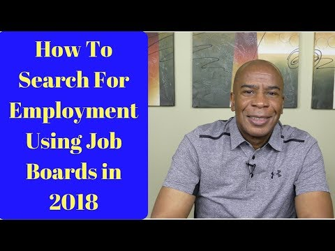 How To Search For Employment Using Job Boards In 2018