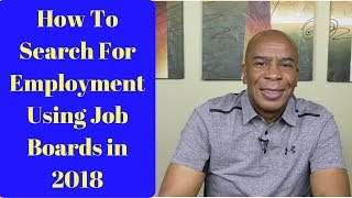 How To Search For Employment Using Job Boards In 2019