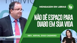 Culto em Libras   Não dê espaço para Diabo em sua vida   Pr. Arival Dias Casimiro