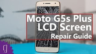 Moto G5s Plus LCD Screen Repair Guide丨Display Broken