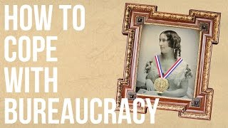 How to Cope With Bureaucracy